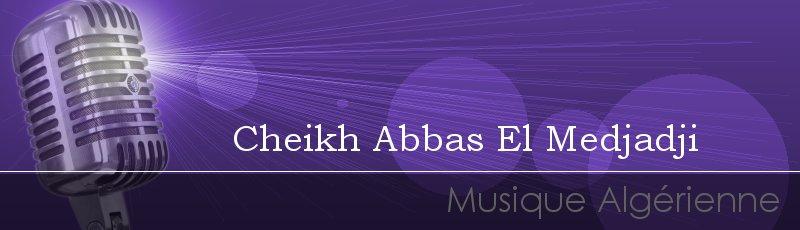 الجزائر العاصمة - Cheikh Abbas El Medjadji