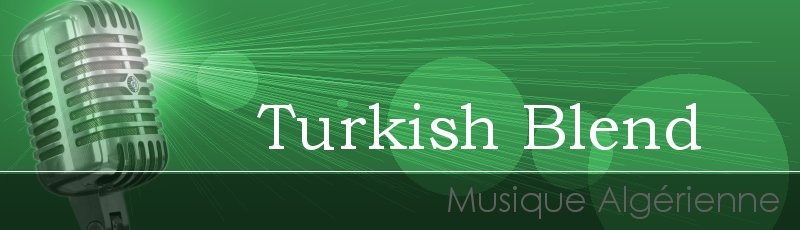 الجزائر العاصمة - Turkish Blend