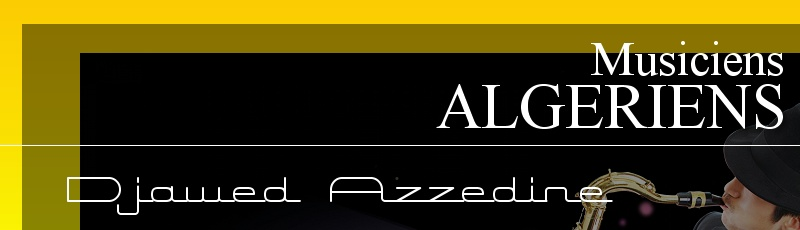 Algérie - Djawed Azzedine