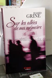 """""""SUR LES ALLéES DE MA MÉMOIRE"""" DE HAMID GRINE"""