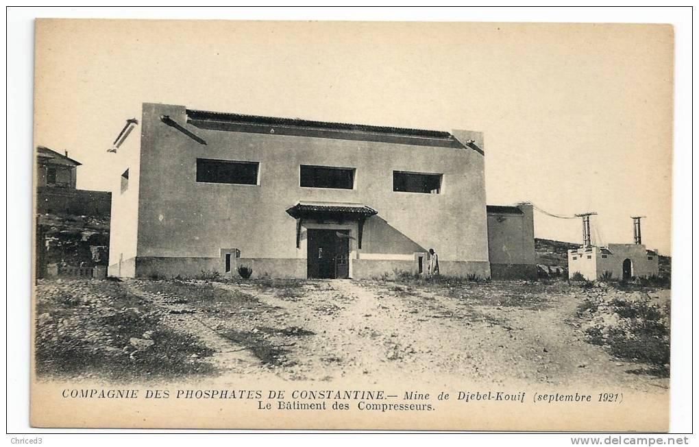 CPA - COMPAGNIE DES PHOSPHATES DE CONSTANTINE - MINE DE DJEBEL-KOUIF - LE BÂTIMENT DES COMPRESSEURS - 1921