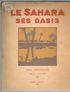 Algérie - Le Sahara Ses Oasis - 1934