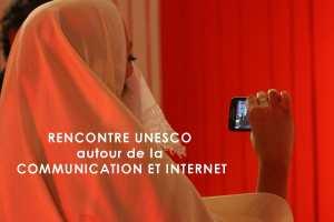 RENCONTRE UNESCO  autour de la  COMMUNICATION ET INTERNET