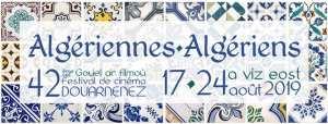 ALGÉRIENNES·ALGÉRIENS : 17>24 AOÛT 2019 42e ÉDITION DU FESTIVAL DE CINÉMA DE DOUARNENEZ