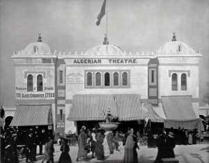 The Algerian Theatre Exposition Universelle - Chicago -1893