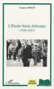 L'ÉTOILE NORD-AFRICAINE (1926-1937) de Jacques Simon