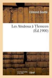 Les Aissaoua A Tlemcen d'Edmond Doutte