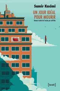 Prix de la Littérature arabe : « Un jour idéal pour mourir » de Samir Kacimi retenu