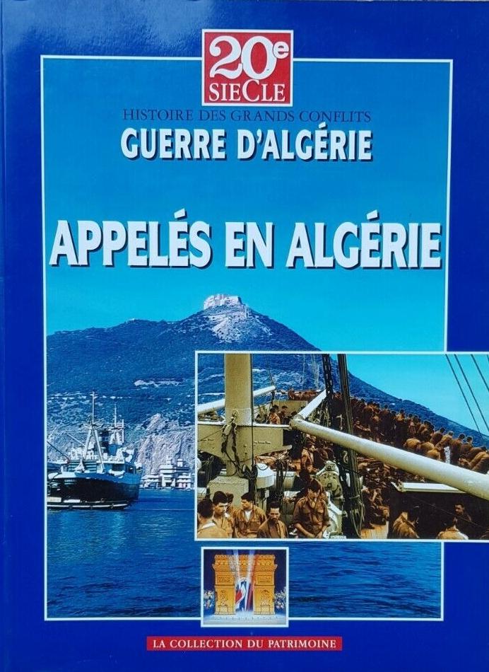 Revue 20ème SIECLE - Histoire de grands conflits - Appelés en Algérie