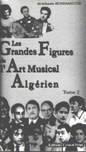 Les Grandes Figures de l'Art Musical Algérien, de Abdelkader Bendamèche