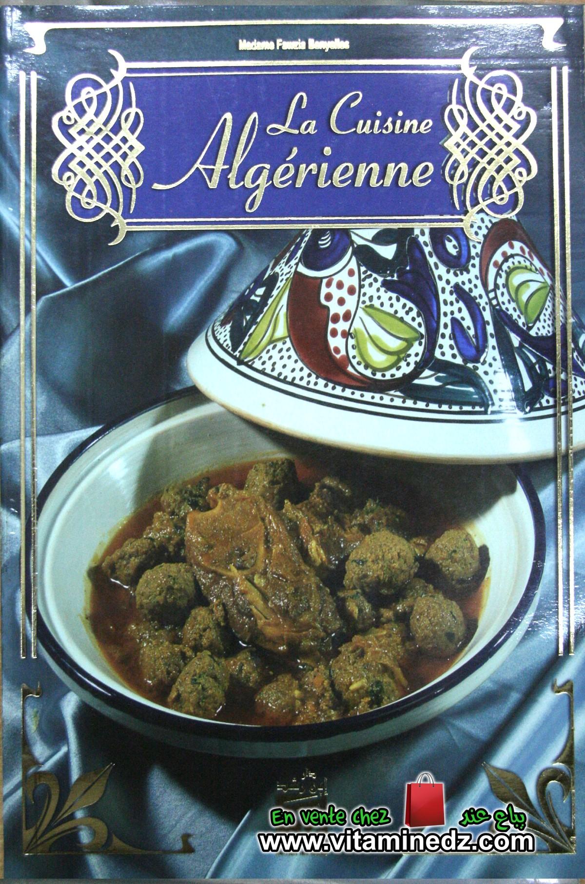 La cuisine algérienne de mme fouzia benyelles livres : cuisine