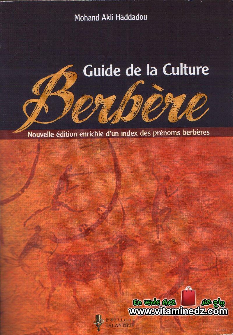 Mohand Akli Haddadou - Guide de la culture berb�re (nouvelle �dition enrichie d�un index des pr�noms berb�res)