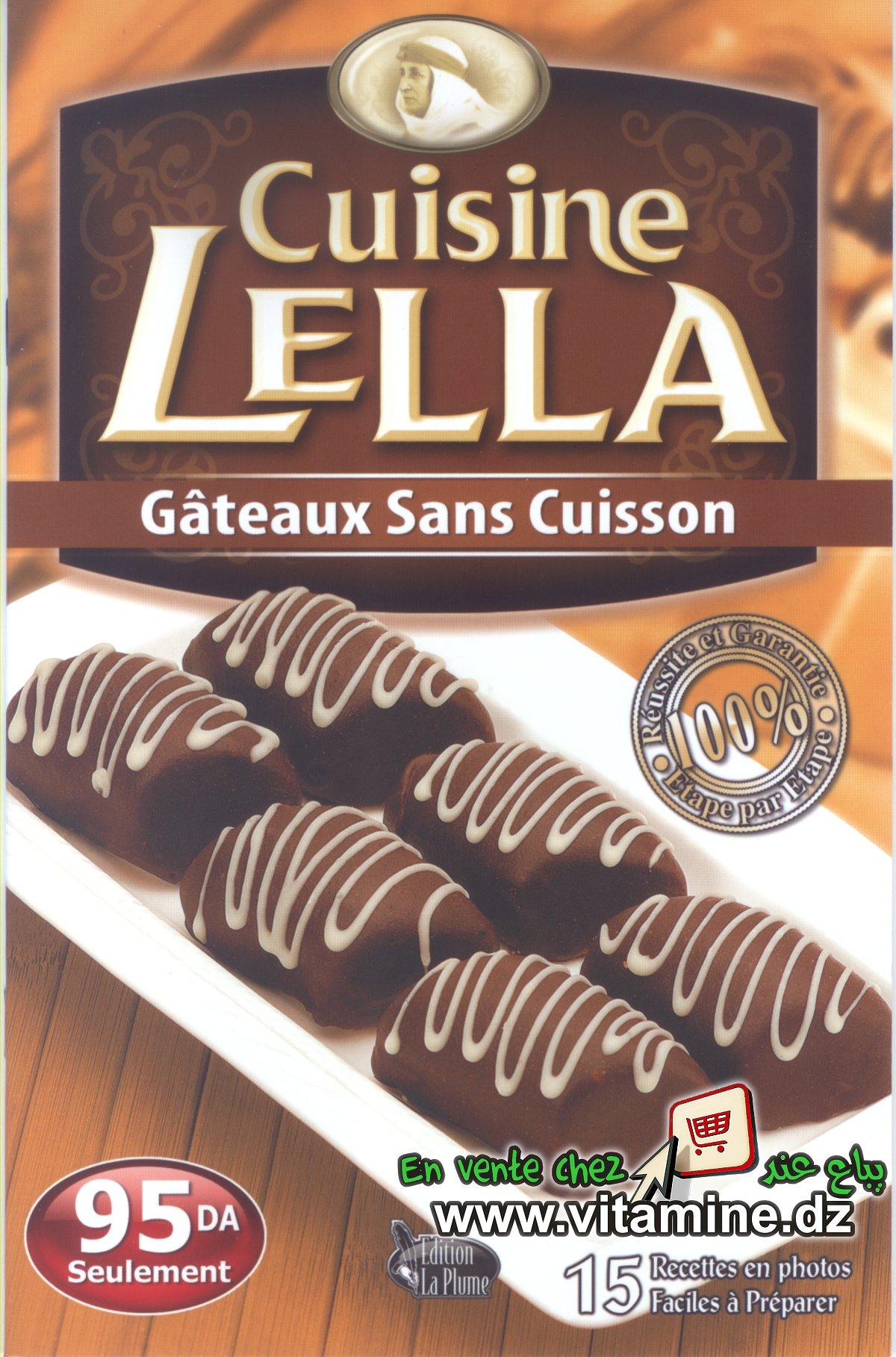 Cuisine lella   gâteaux sans cuisson livres : cuisine