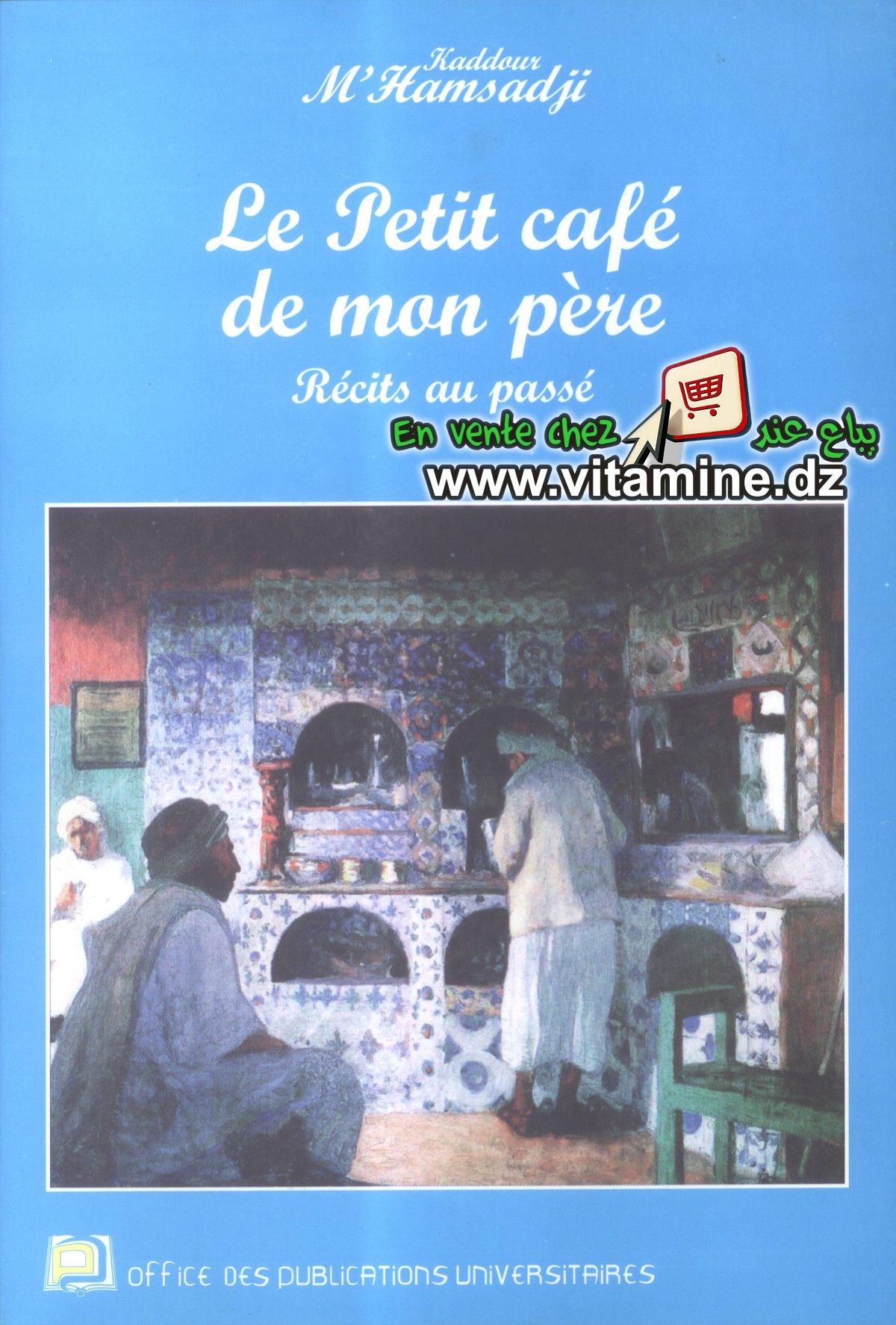 Kaddour M'Hamsadji - Le petit caf� de mon p�re