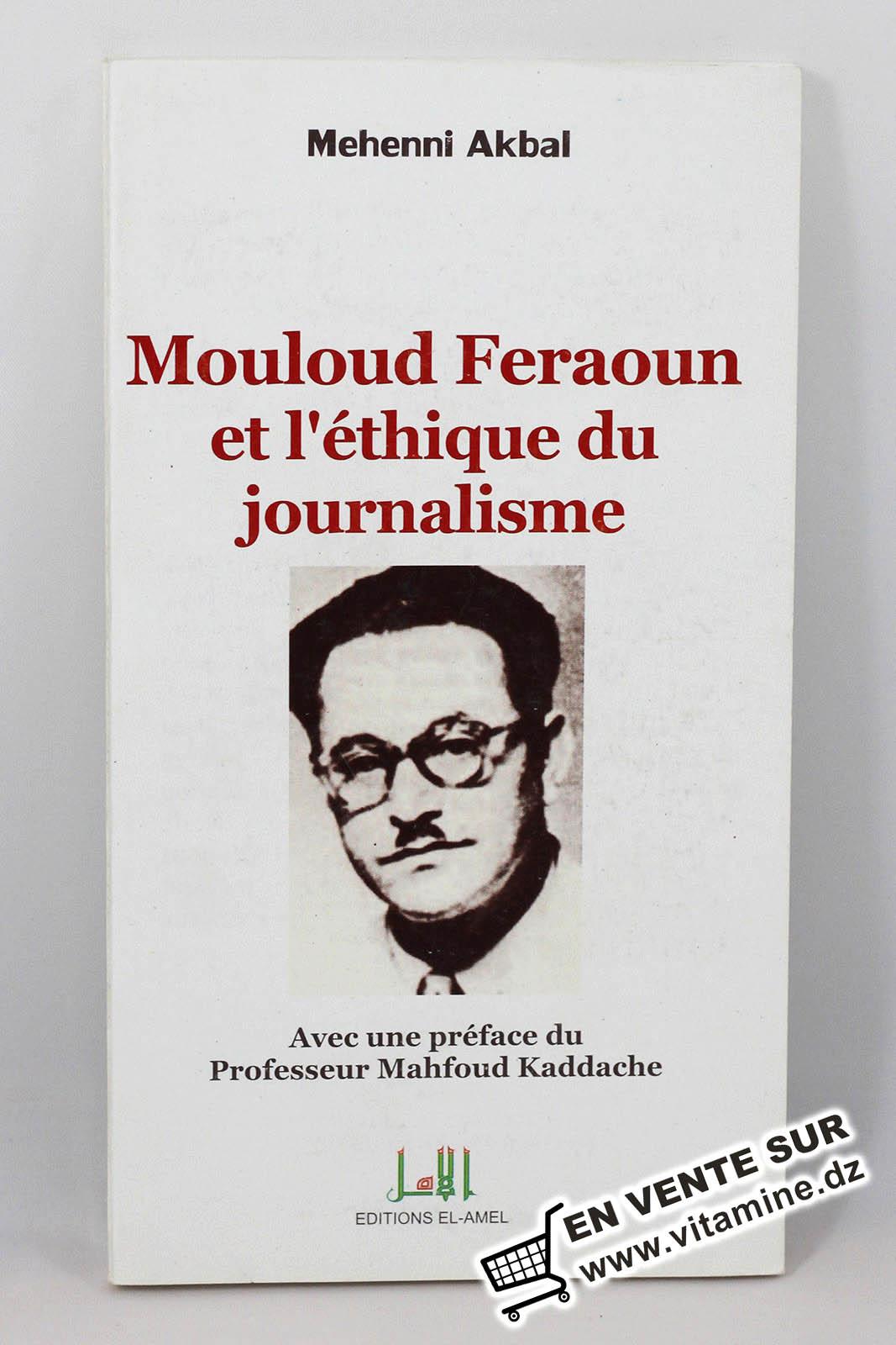 Mehenni Akbal - Mouloud Feraoun et l'éthique du journalisme