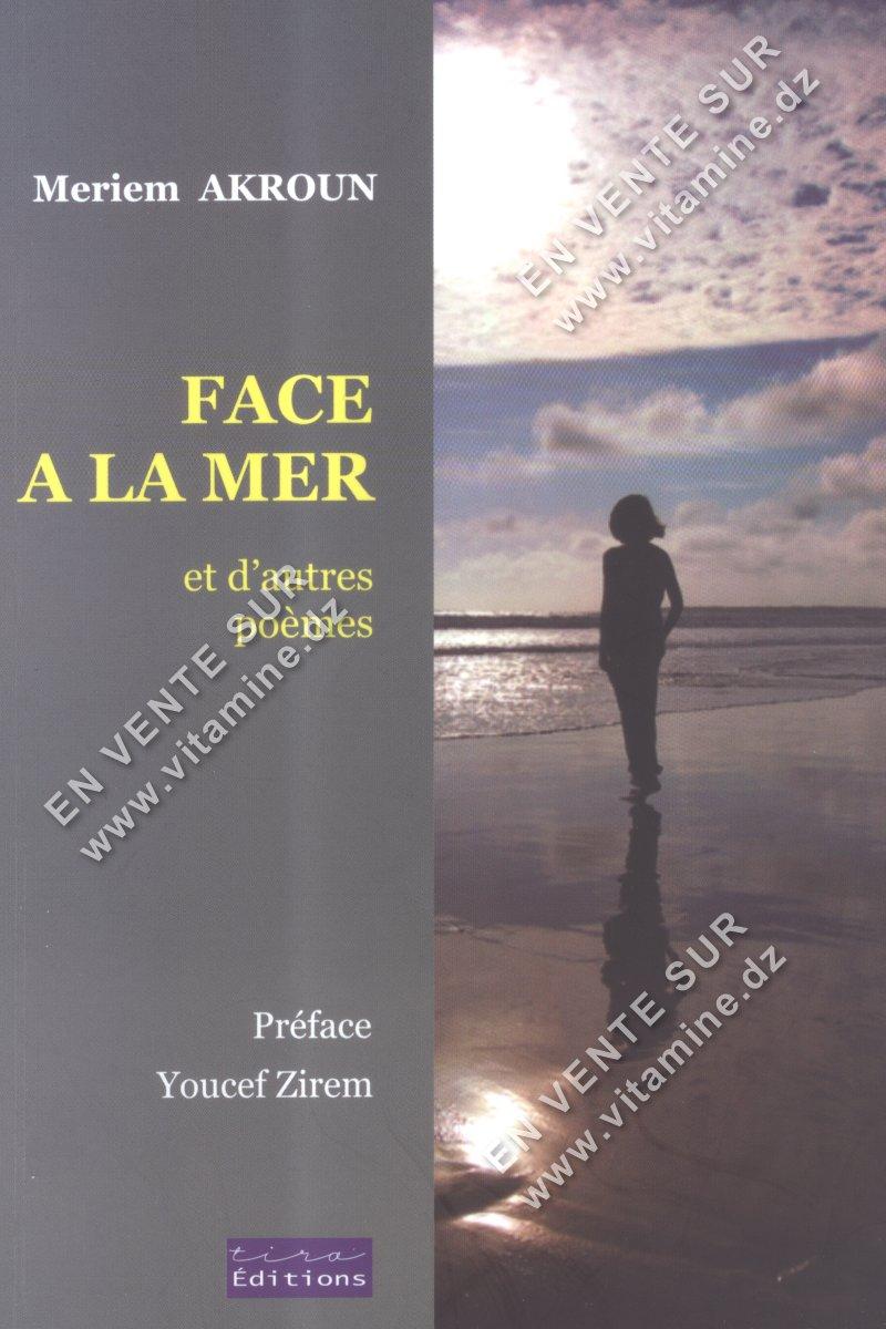 Meriem AKROUN – FACE A LA MER et d'autre poèmes.